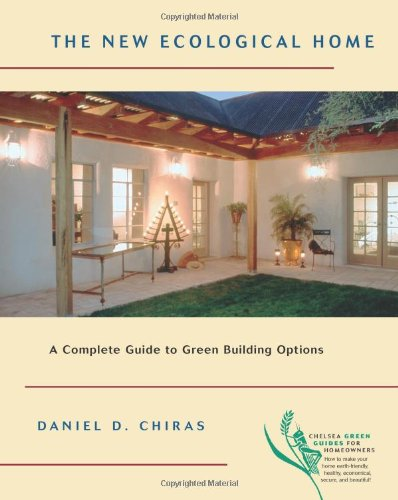 The New Ecological Home: A Complete Guide to Green...