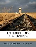 img - for Lehrbuch Der Elastizitat... (German Edition) book / textbook / text book