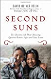 img - for Second Suns: Two Doctors and Their Amazing Quest to Restore Sight and Save Lives book / textbook / text book