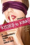 img - for Kisses to Kink: A Dominatrix's Guide to Great Sex, Volume 2 book / textbook / text book