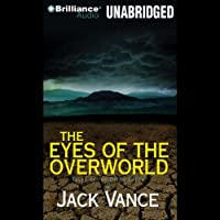 The Eyes of the Overworld (       UNABRIDGED) by Jack Vance Narrated by Arthur Morey