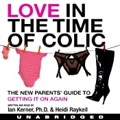 Love in the Time of Colic | [Ian Kerner, Heidi Raykeil]