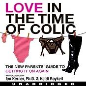 Love in the Time of Colic | [Ian Kerner, Heidi Raykeil]