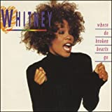 Whitney Houston Where Do Broken Hearts Go?