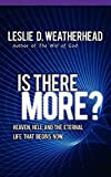 img - for Is There More?: Heaven, Hell, and the Eternal Life that Begins Now book / textbook / text book