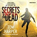 Secrets of the Dead (       UNABRIDGED) by Tom Harper Narrated by Francis Greenslade