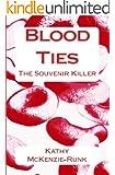 Blood Ties:  The Souvenir Killer (The Mackenzie Scott Mysteries Book 1)