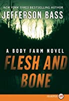Flesh and Bone LP (Body Farm)