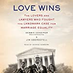 Love Wins: The Lovers and Lawyers Who Fought the Landmark Case for Marriage Equality | Debbie Cenziper
