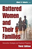 Battered Women and Their Families: Intervention Strategies and Treatment Programs, Third Edition (Springer Series on Family Violence)