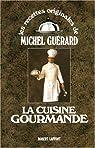 La Cuisine gourmande par Guérard