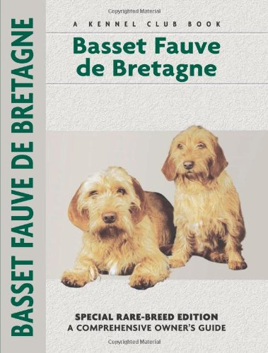 Basset Fauve de Bretagne (Kennel Club Dog Breed Series) (Comprehensive Owner's Guide)
