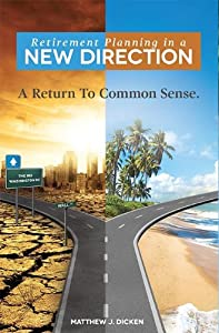 Retirement Planning in a Direction: A Return To Common Sense from Advantage Media Group