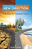 img - for Retirement Planning in a New Direction: A Return To Common Sense book / textbook / text book