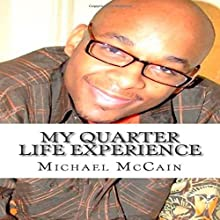 My Quarter Life Experience (       UNABRIDGED) by Michael McCain Narrated by Korbid Thompson