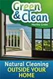 Green and Clean: Natural Cleaning Outside Your Home