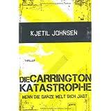 "Die Carringtonkatastrophe: Wenn die ganze Welt dich jagtvon ""Kjetil Johnsen"""