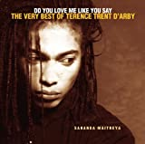 Do You Love Me Like You Say: The Very Best of Terence Trent Darby