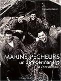 echange, troc Sophie Chegaray, Pierre Bigot, Jean-Pierre Grandidier - Marins-pêcheurs : Un défi permanent en Côte d'Opale