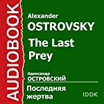 The Last Prey [Russian Edition] | Alexander Ostrovsky