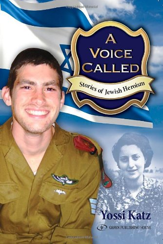 A Voice Called. Stories of Jewish Heroism