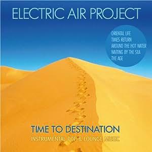 Time To Destination (Instrumental Pop & Lounge Music) incl. Oriental Life, The Age - (GEMAfrei/Lizenz optional)