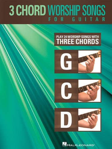 Amazon com  3 Chord Worship Songs for Guitar  Play 24 Worship : Guitar Songs 3 Chords G C D