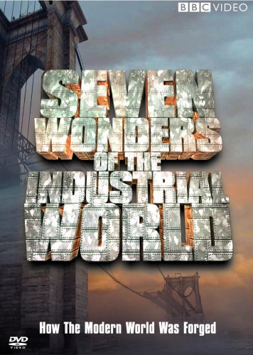 The Seven Wonders Of The Industrial World