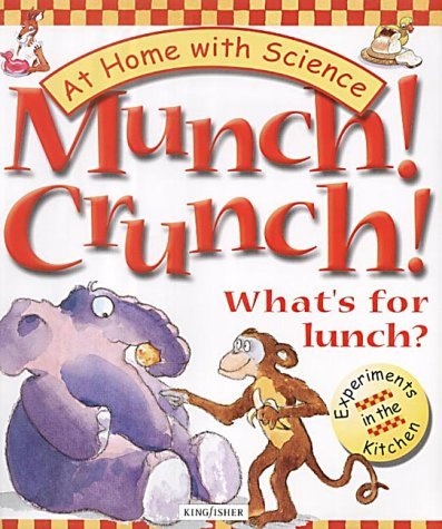munch-crunch-whats-for-lunch-at-home-with-science-experiments-in-the-kitchen-by-janice-lobb-20-may-2