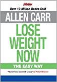 Allen Carr's Lose Weight Now (English Edition)