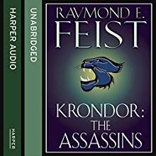 Krondor: The Assassins: The Riftwar Legacy, Book 2 (       UNABRIDGED) by Raymond E. Feist Narrated by Peter Joyce
