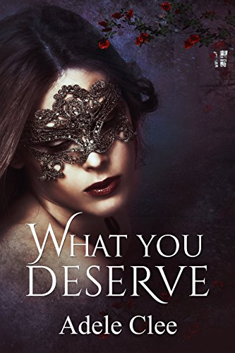What You Deserve (Anything for Love Book 3)
