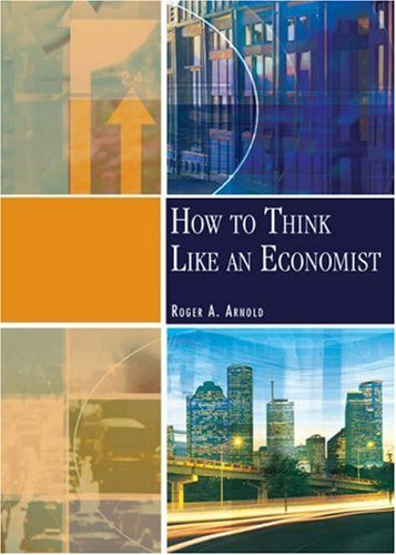 How to Think Like An Economist, Roger A. Arnold