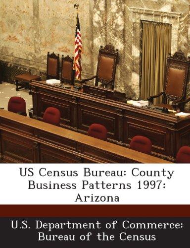 US Census Bureau: County Business Patterns 1997: Arizona
