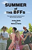 img - for Summer of the BFFs: The wacky, wonderful adventures of Kat, Tiff, Amy, and Hanna book / textbook / text book