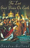 TheLast Great Dance on Earth by Gulland, Sandra ( Author ) ON Jul-05-2001, Paperback (074726192X) by Gulland, Sandra