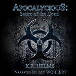Apocalycious: Satire of the Dead | K. R. Helms