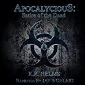 Apocalycious: Satire of the Dead | [K. R. Helms]