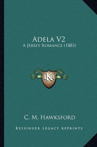 Adela V2: A Jersey Romance (1883)