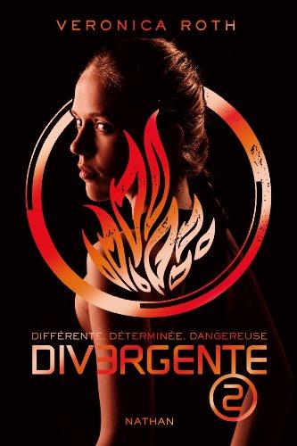 Divergente. 02 : Différente. Déterminée. Dangereuse.