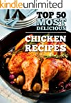 Top 50 Most Delicious Chicken Recipes...