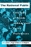 The Rational Public: Fifty Years of Trends in Americans Policy Preferences (American Politics and Political Economy Series)