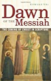 img - for Dawn of the Messiah: The Coming of Christ in Scripture book / textbook / text book