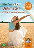Optimiste ! Grâce à la sophrologie (z) - Audio livre 1 CD audio - 52 min