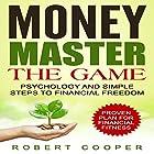 Money Master the Game: Psychology and Simple Steps to Financial Freedom Hörbuch von Robert Cooper Gesprochen von: Stan Holden