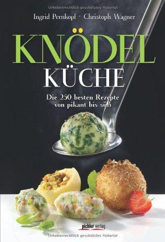 Suchen : Knödelküche: Die 250 besten Rezepte von pikant bis süß