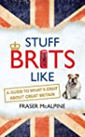 Stuff Brits Like: A guide to what's g...