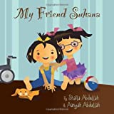 img - for My Friend Suhana: A Story of Friendship and Cerebral Palsy (Growing with Love) book / textbook / text book