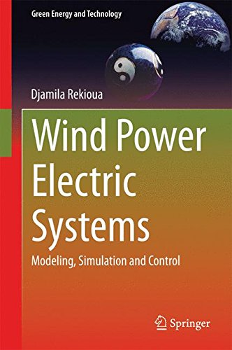 Wind Power Electric Systems: Modeling, Simulation and Control (Green Energy and Technology)