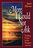 More I Could Not Ask: Finding Christ in the Margins: A Priest's Story (0824517725) by Peterson, James